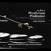The Art of Mindfulness Meditation